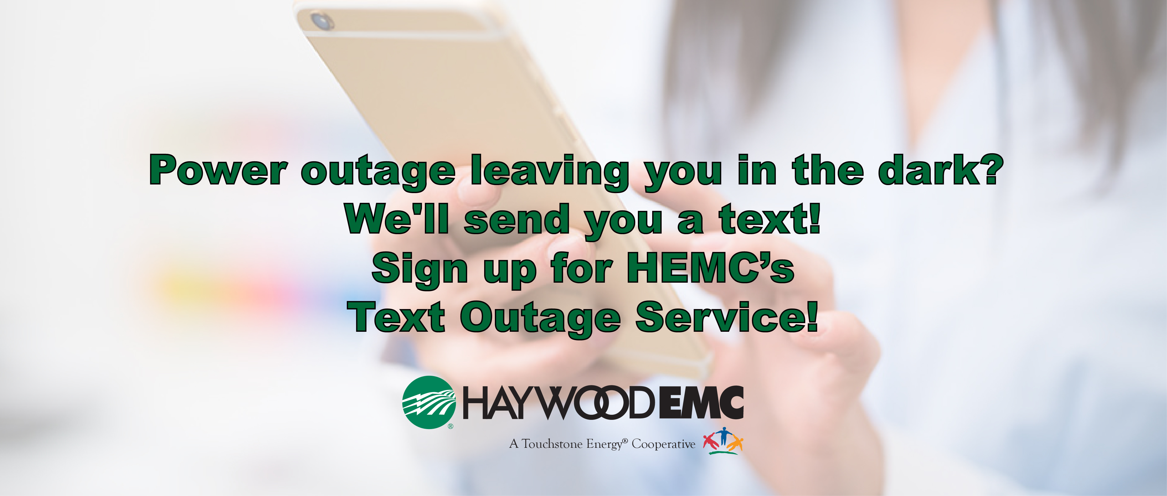 https://haywoodemc.com/sites/haywoodemc/files/revslider/image/Text%20Outage%20slide-01.jpg